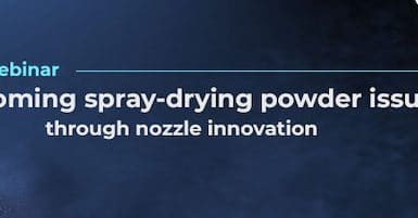 Webinar: Overcoming Spray-Drying Powder Issues Through Nozzle Innovation