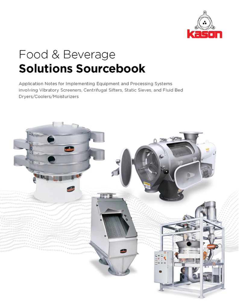 Sifting/Screening/Drying Solutions Are Your Kason Advantage!
