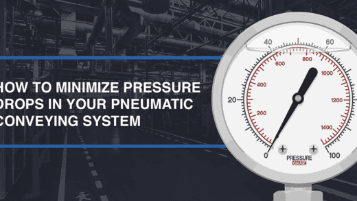 How to Minimize Pressure Drops in Your Pneumatic Conveying System
